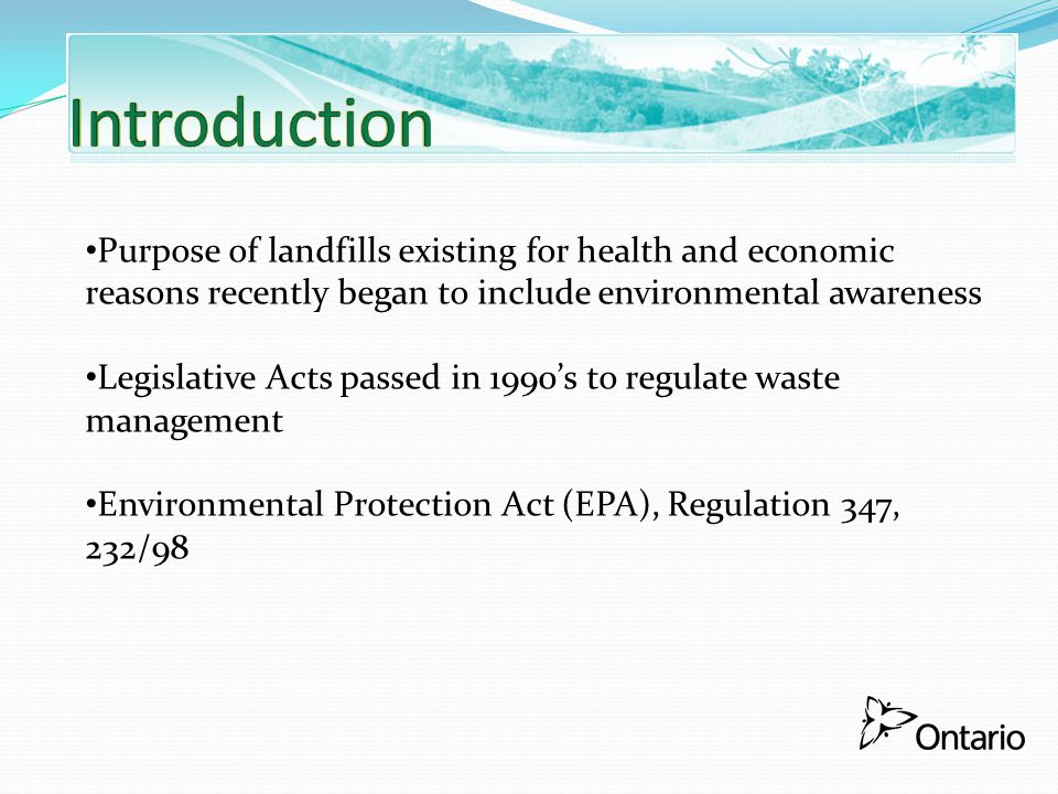 Introduction Purpose of landfills existing for health and economic reasons recently began to include environmental awareness.