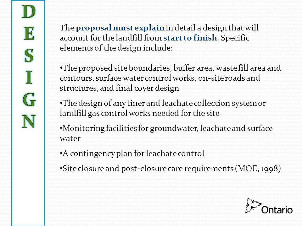 The proposal must explain in detail a design that will account for the landfill from start to finish. Specific elements of the design include: