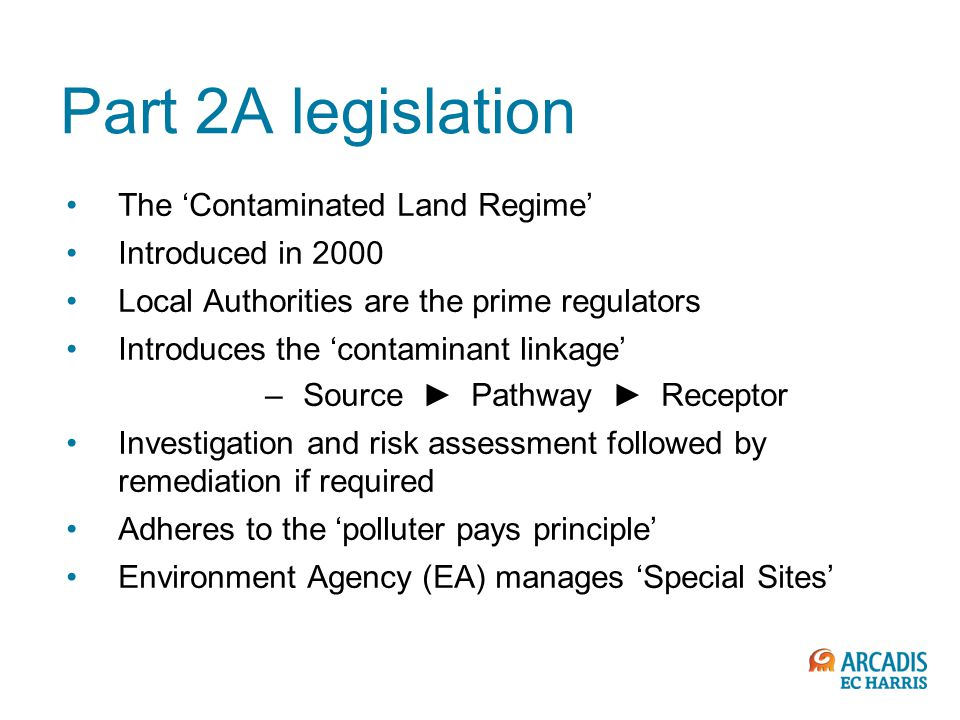 Part 2A legislation The 'Contaminated Land Regime' Introduced in 2000
