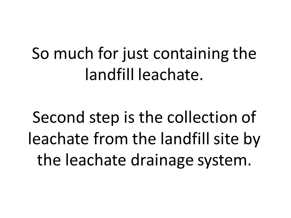 So much for just containing the landfill leachate