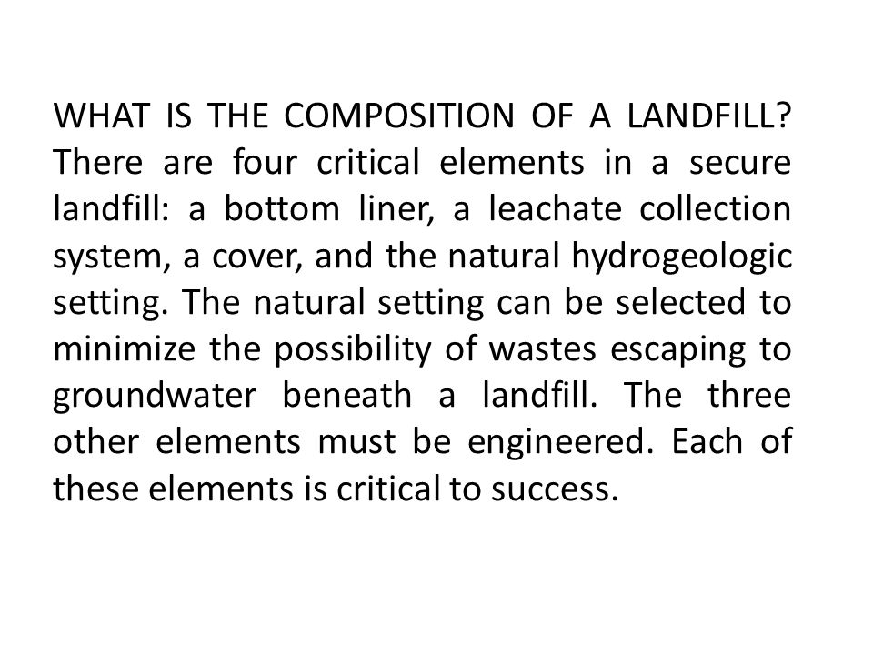 WHAT IS THE COMPOSITION OF A LANDFILL