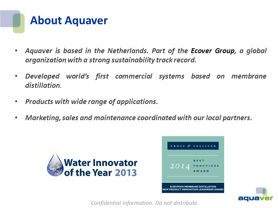 About Aquaver Aquaver is based in the Netherlands. Part of the Ecover Group, a global organization with a strong sustainability track record.