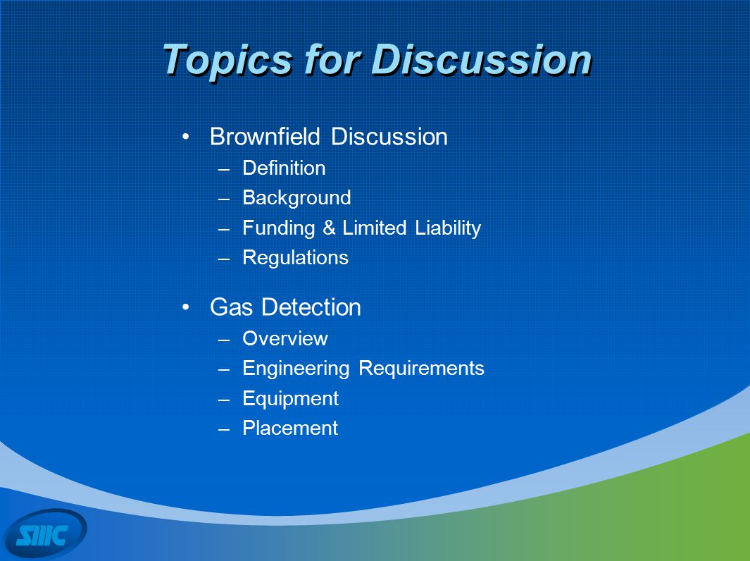 Topics for Discussion Brownfield Discussion Gas Detection Definition