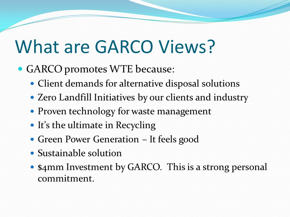 What are GARCO Views GARCO promotes WTE because: