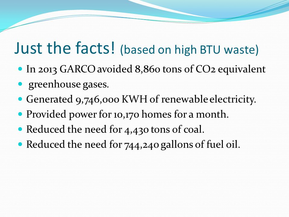 Just the facts! (based on high BTU waste)