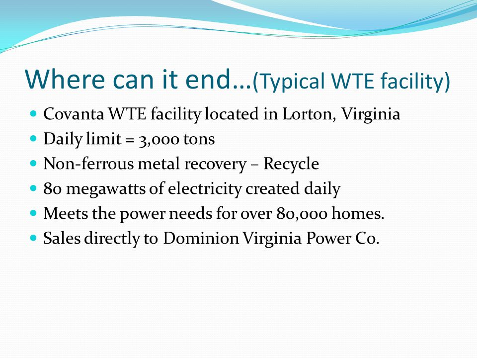 Where can it end…(Typical WTE facility)