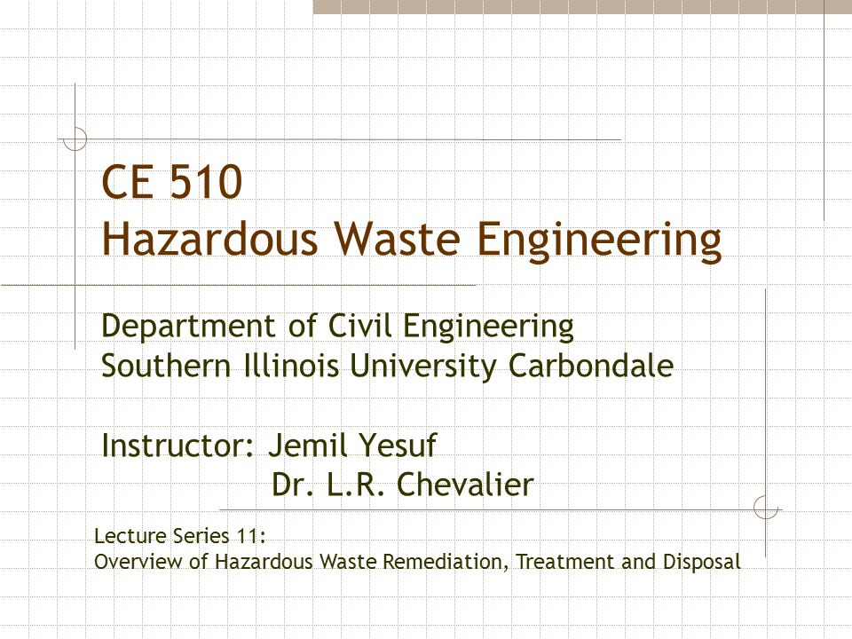 CE 510 Hazardous Waste Engineering