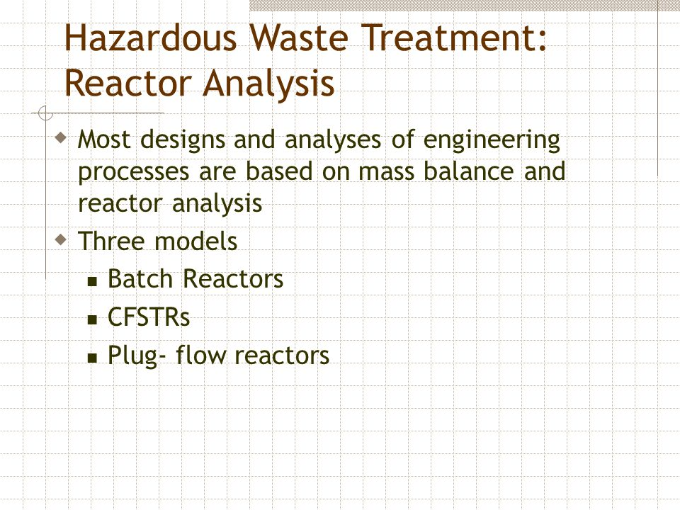 Hazardous Waste Treatment: Reactor Analysis