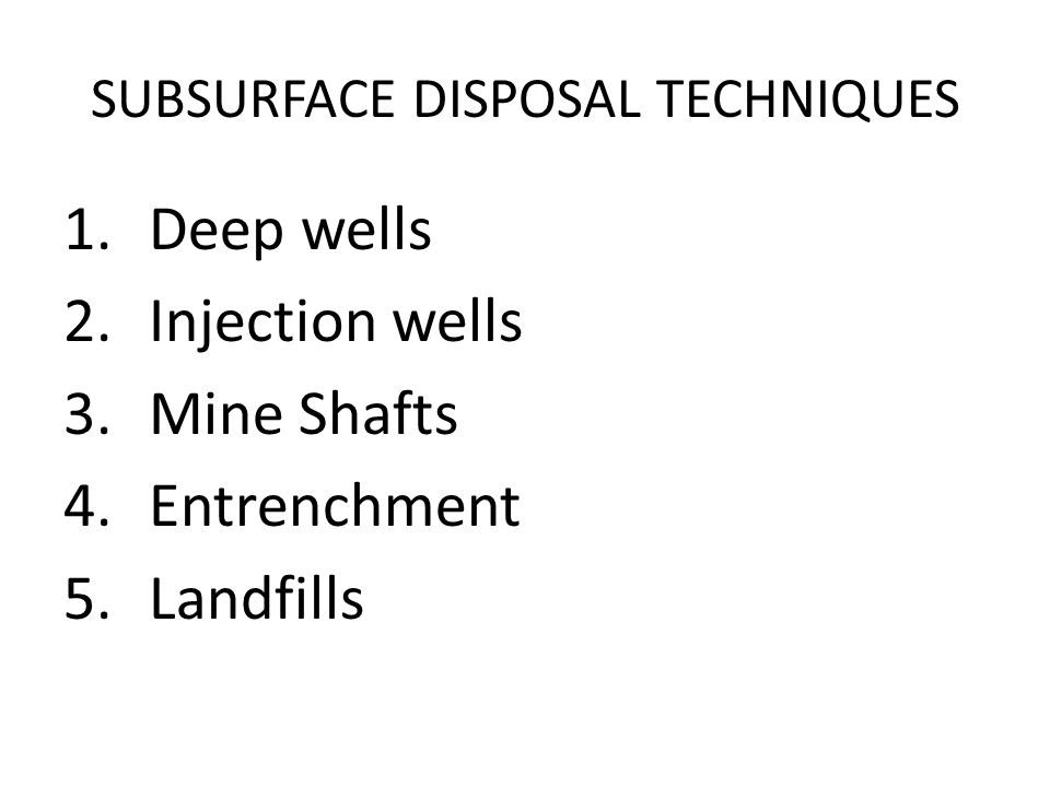 SUBSURFACE DISPOSAL TECHNIQUES
