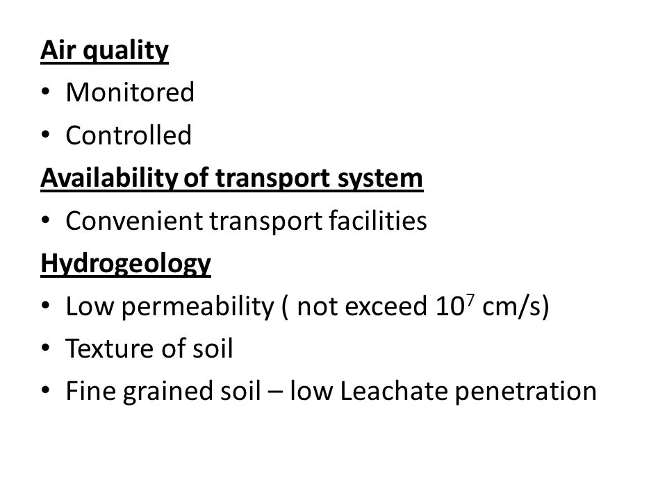 Air quality Monitored. Controlled. Availability of transport system. Convenient transport facilities.