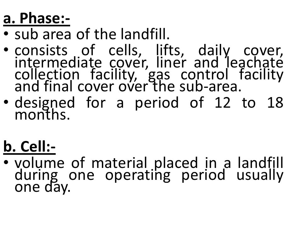 a. Phase:- sub area of the landfill.