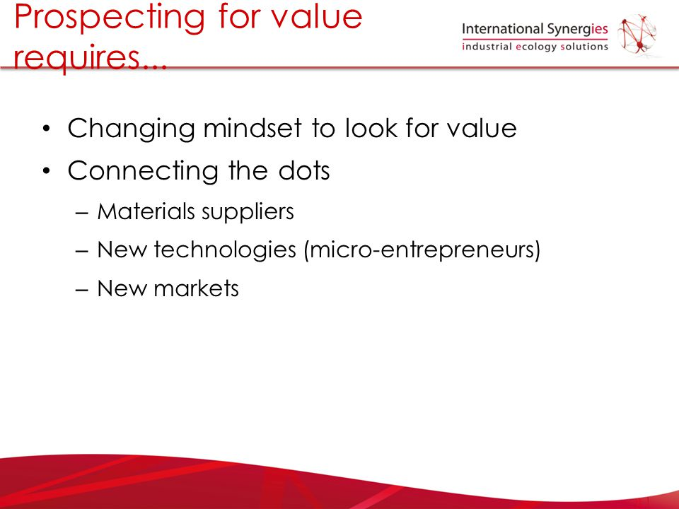 Prospecting for value requires...