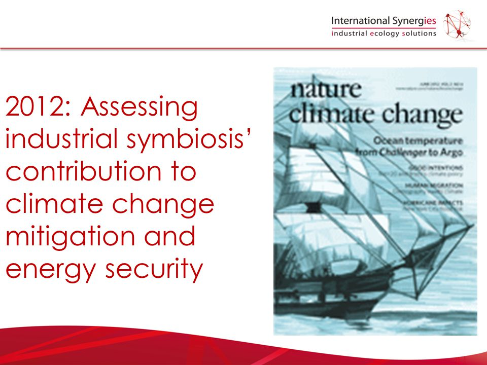 2012: Assessing industrial symbiosis' contribution to climate change mitigation and energy security