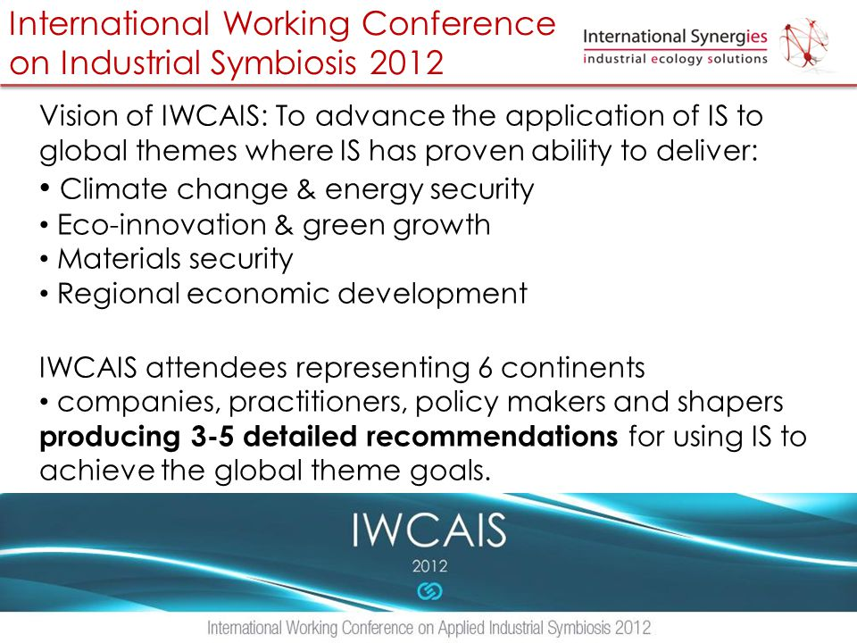 International Working Conference on Industrial Symbiosis 2012