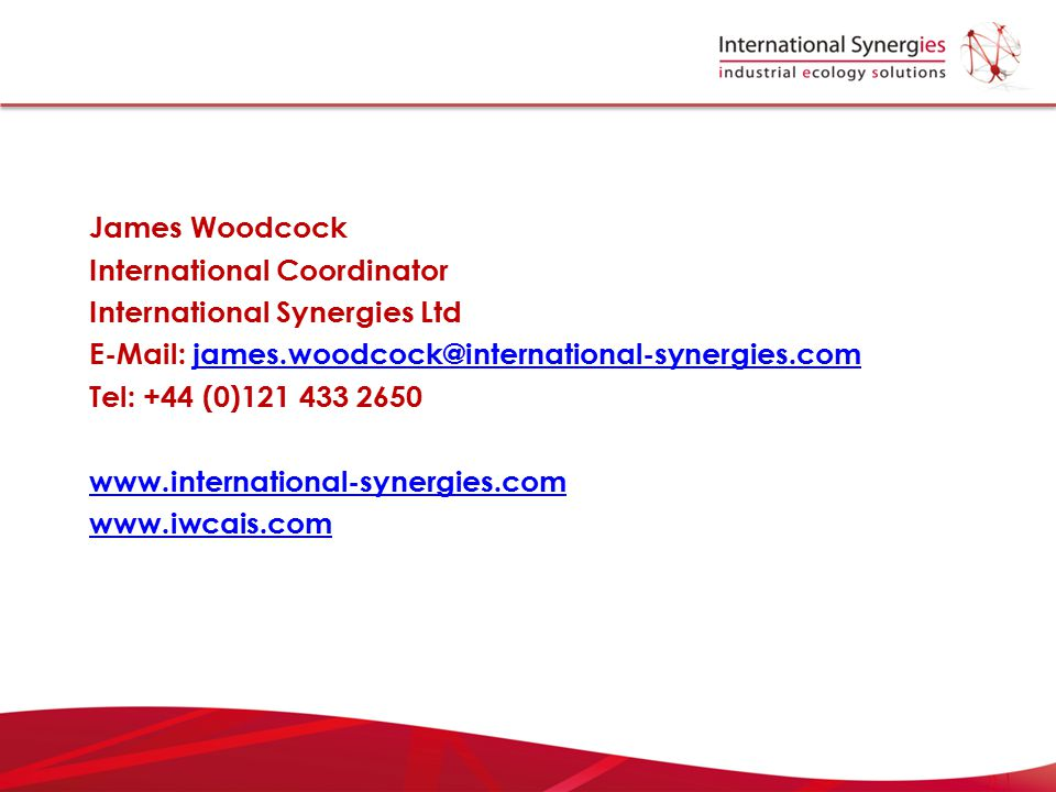 James Woodcock International Coordinator. International Synergies Ltd. E-Mail: james.woodcock@international-synergies.com.