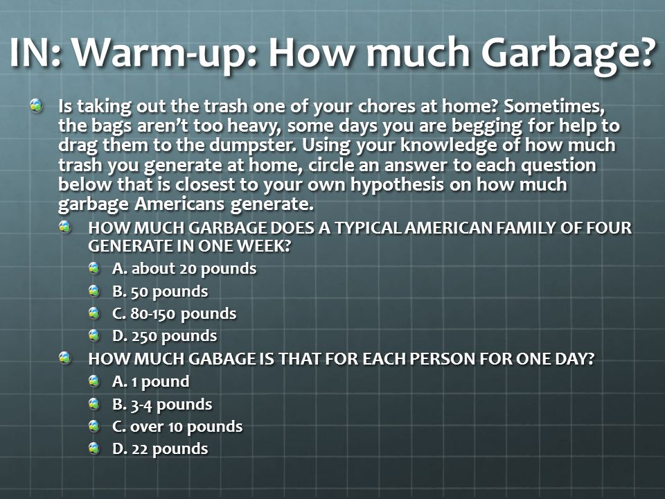 IN: Warm-up: How much Garbage