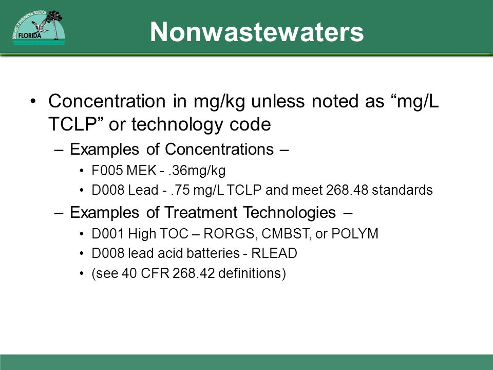 Nonwastewaters Concentration in mg/kg unless noted as mg/L TCLP or technology code. Examples of Concentrations –