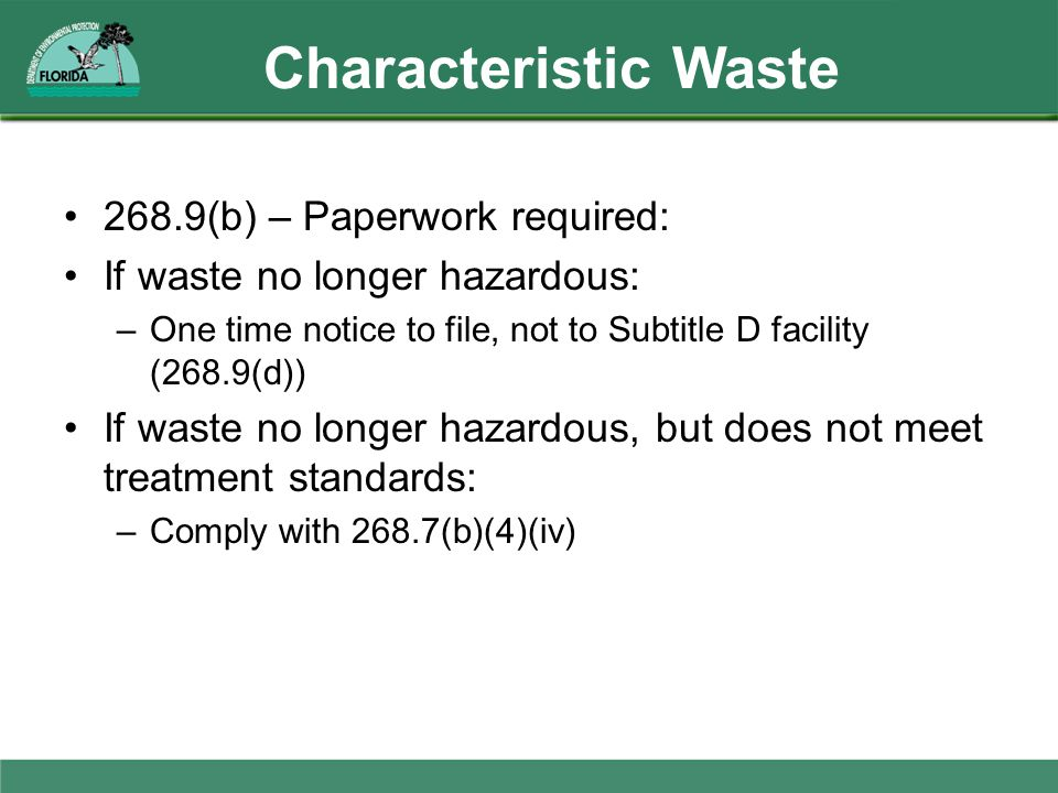 Characteristic Waste 268.9(b) – Paperwork required:
