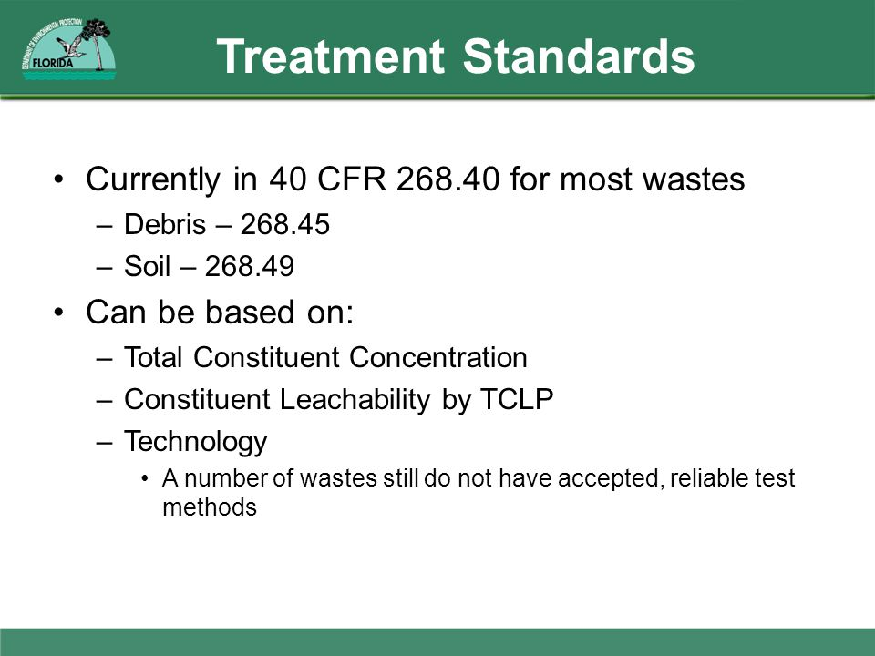 Treatment Standards Currently in 40 CFR 268.40 for most wastes