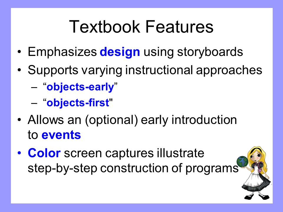 Textbook Features Emphasizes design using storyboards