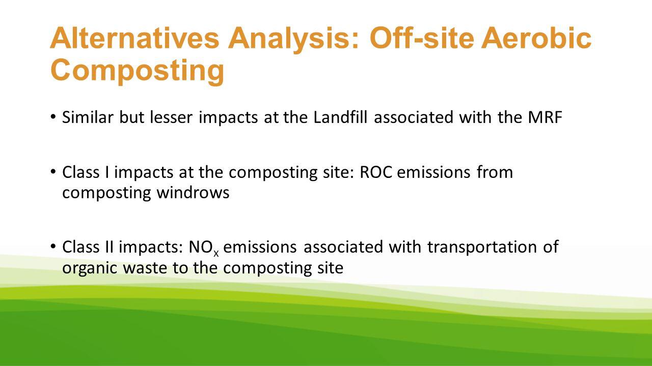 Alternatives Analysis: Off-site Aerobic Composting