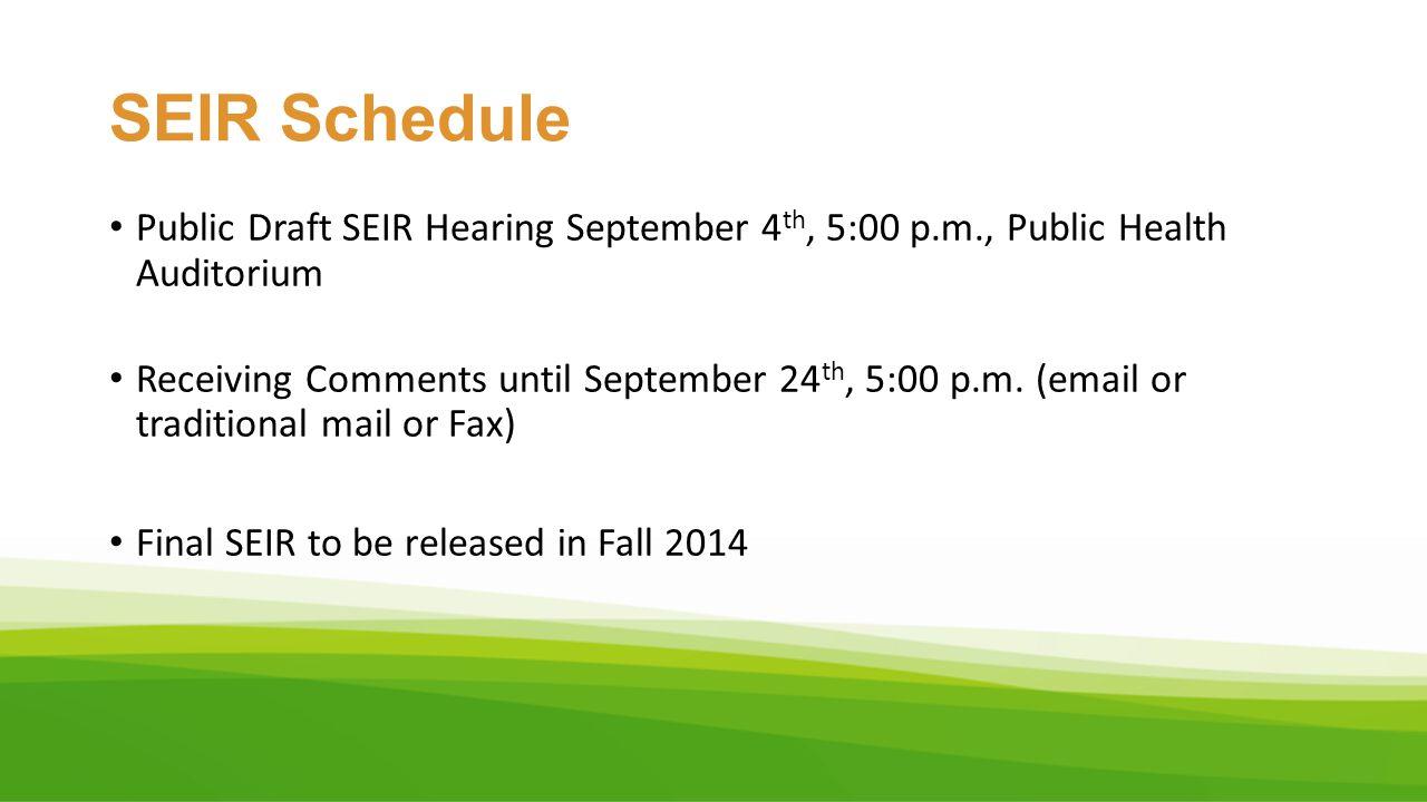 SEIR Schedule Public Draft SEIR Hearing September 4th, 5:00 p.m., Public Health Auditorium.