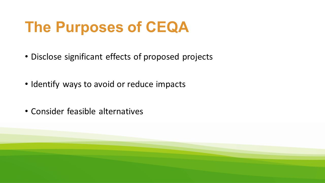 The Purposes of CEQA Disclose significant effects of proposed projects