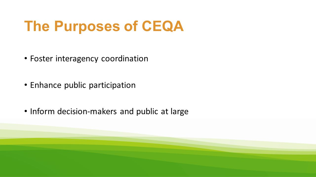The Purposes of CEQA Foster interagency coordination