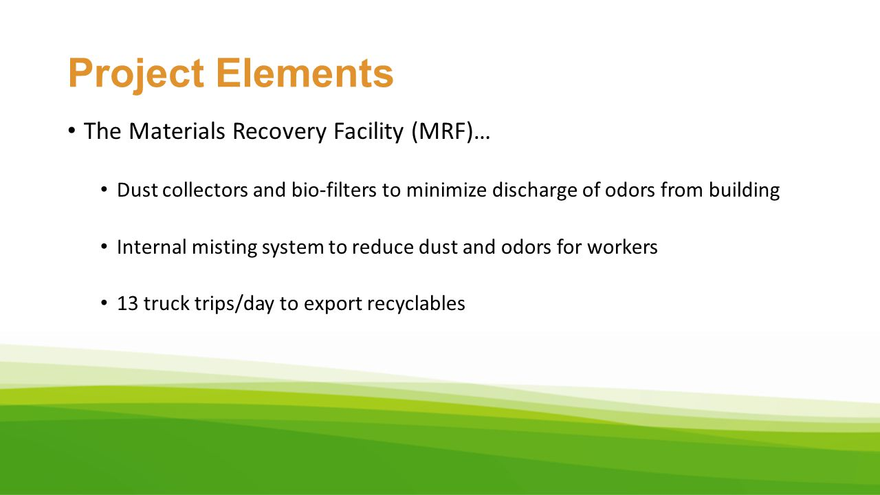 Project Elements The Materials Recovery Facility (MRF)…