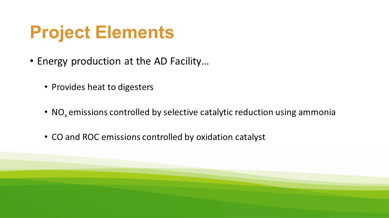 Project Elements Energy production at the AD Facility…