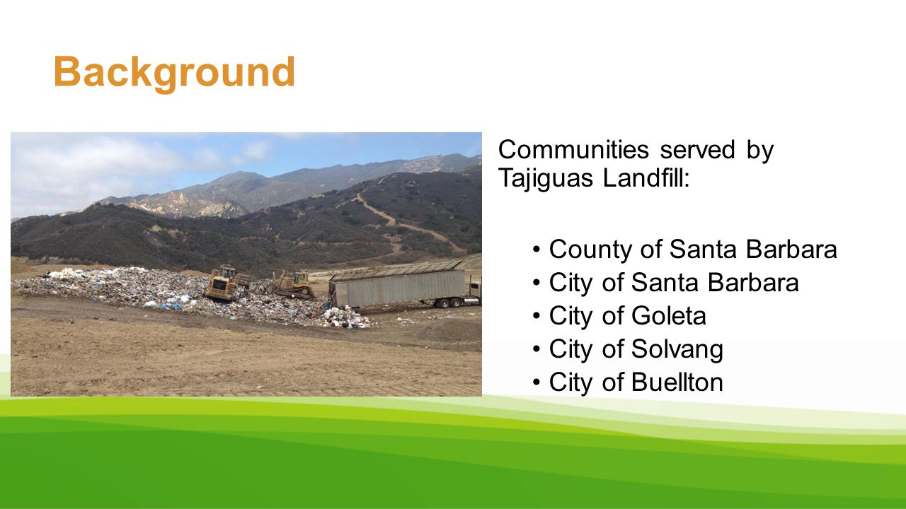 Background Communities served by Tajiguas Landfill: