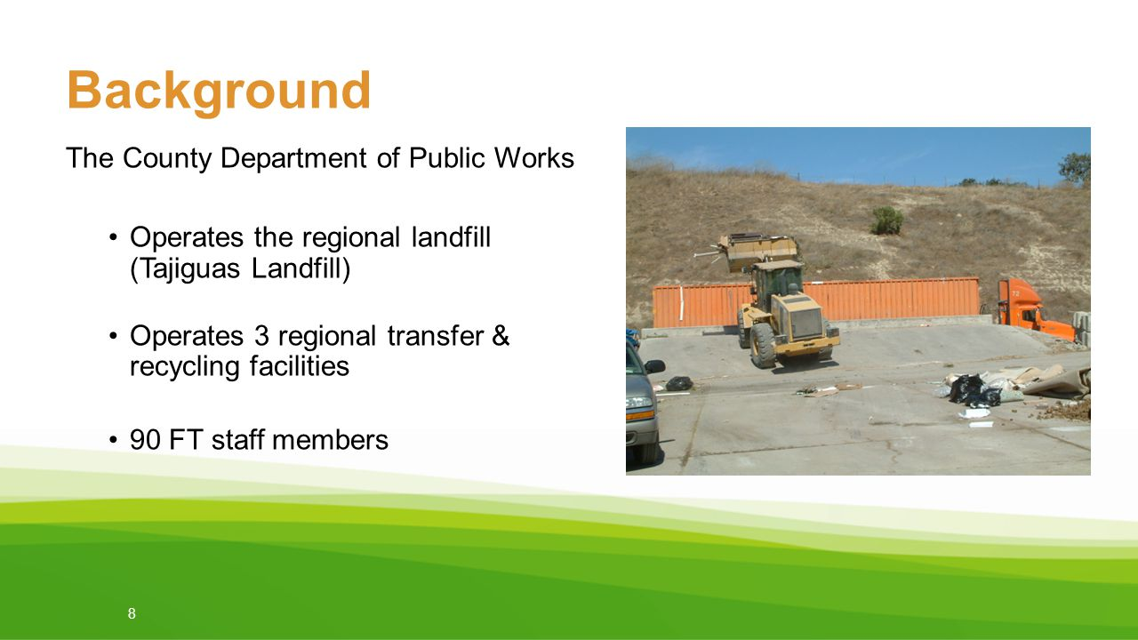 Background Background The County Department of Public Works