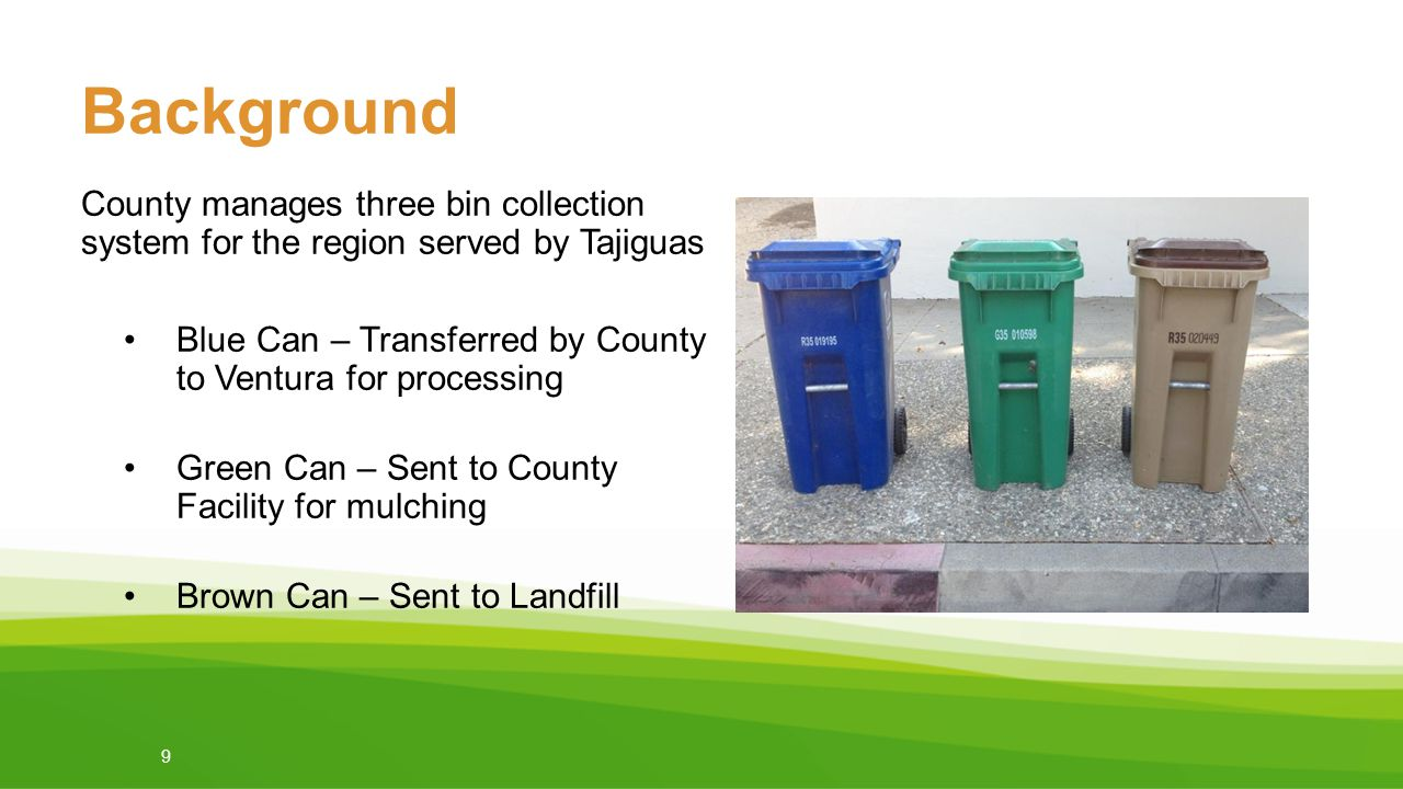 Background County manages three bin collection system for the region served by Tajiguas.