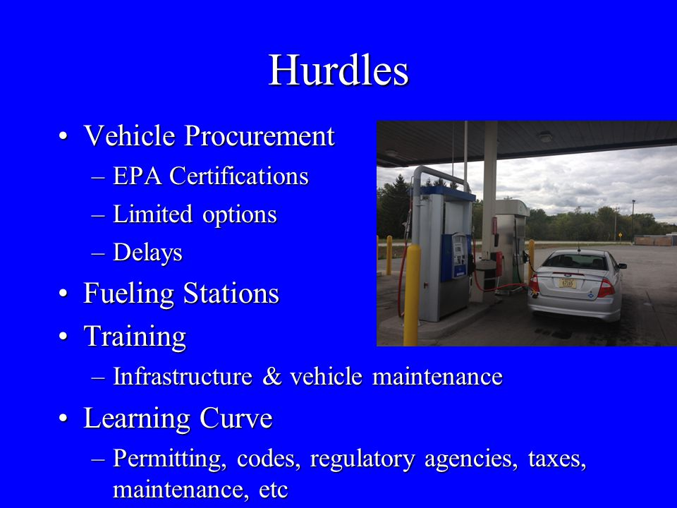 Hurdles Vehicle Procurement Fueling Stations Training Learning Curve