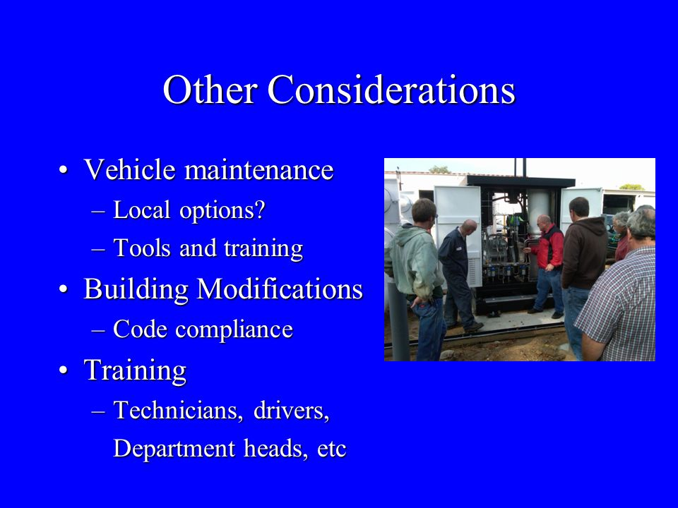 Other Considerations Vehicle maintenance Building Modifications