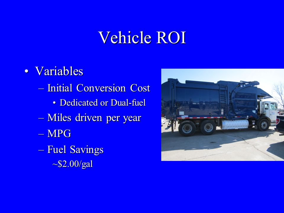 Vehicle ROI Variables Initial Conversion Cost Miles driven per year