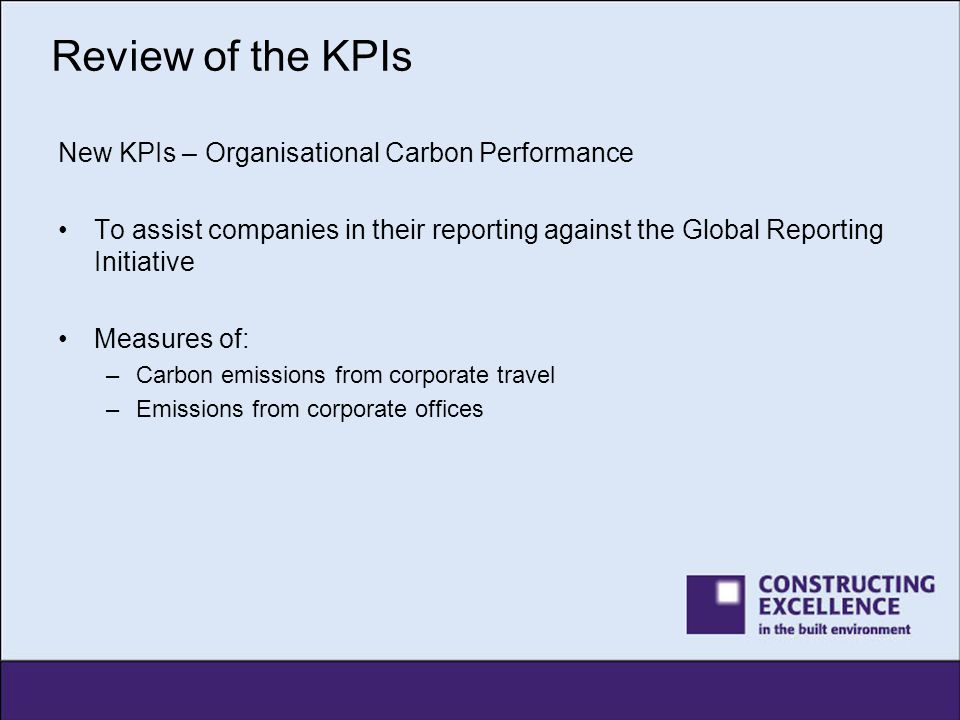 Review of the KPIs New KPIs – Organisational Carbon Performance