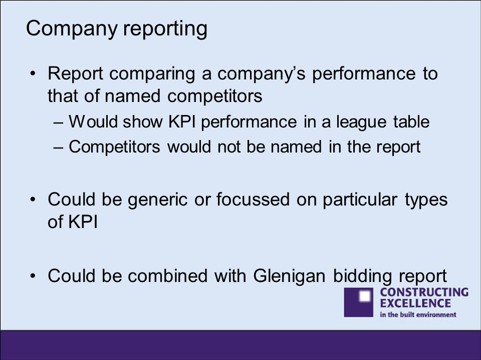 Company reporting Report comparing a company's performance to that of named competitors. Would show KPI performance in a league table.