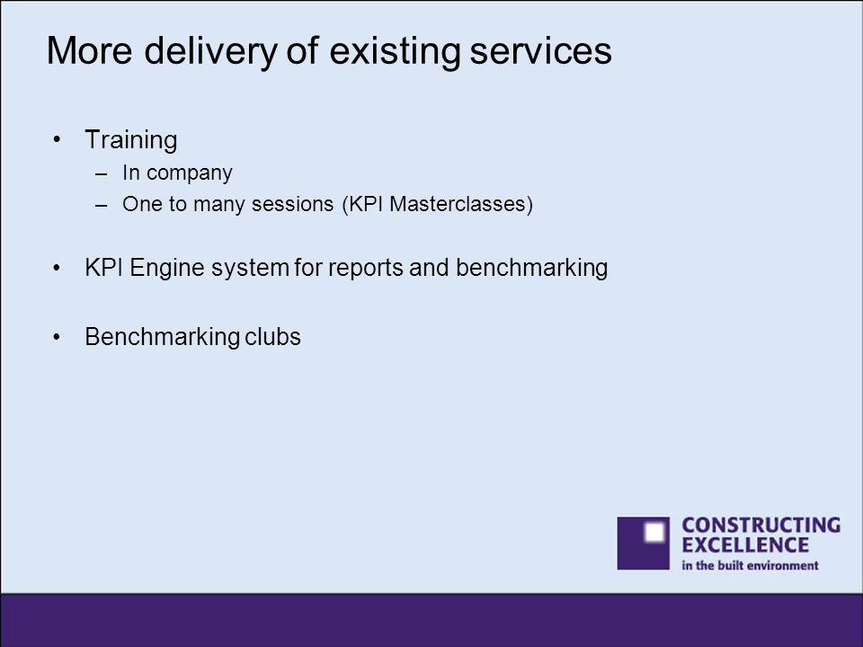 More delivery of existing services