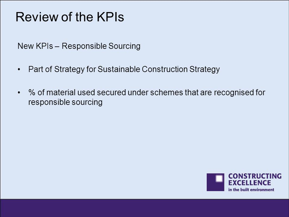 Review of the KPIs New KPIs – Responsible Sourcing