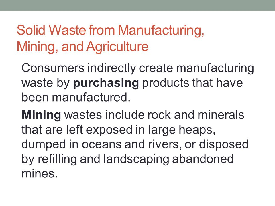 Solid Waste from Manufacturing, Mining, and Agriculture