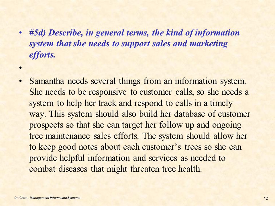 #5d) Describe, in general terms, the kind of information system that she needs to support sales and marketing efforts.