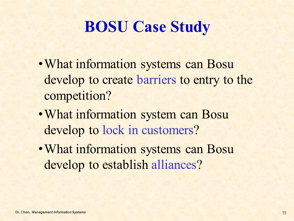 BOSU Case Study What information systems can Bosu develop to create barriers to entry to the competition