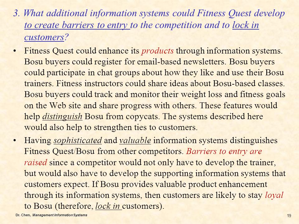 3. What additional information systems could Fitness Quest develop to create barriers to entry to the competition and to lock in customers
