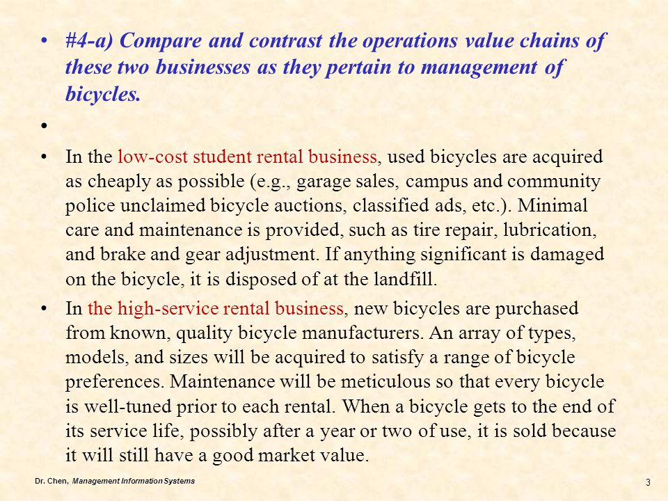 #4-a) Compare and contrast the operations value chains of these two businesses as they pertain to management of bicycles.