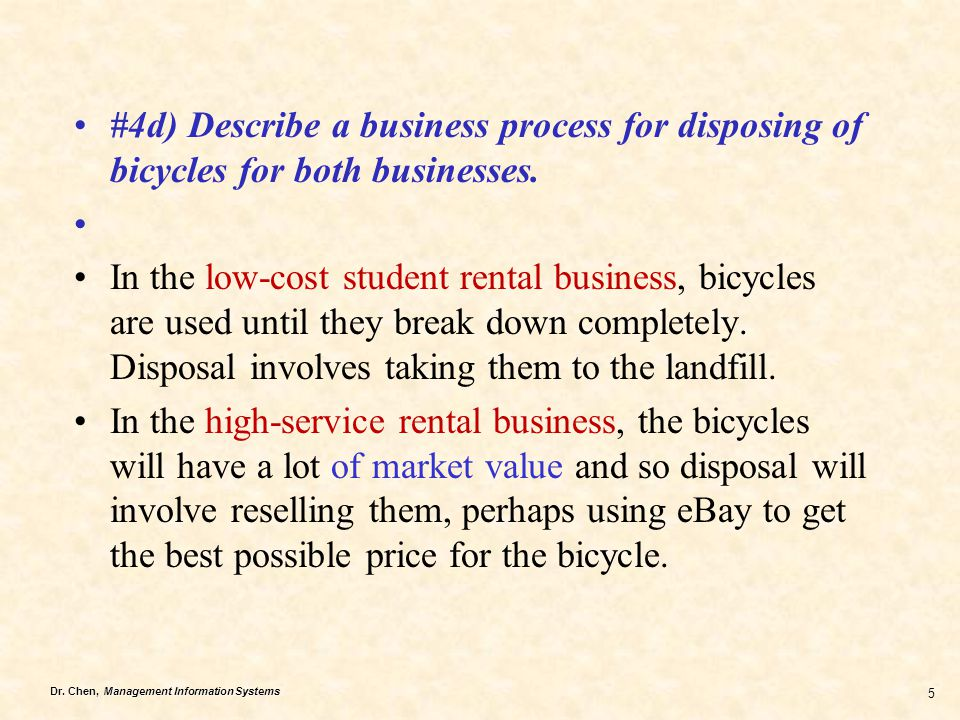 #4d) Describe a business process for disposing of bicycles for both businesses.