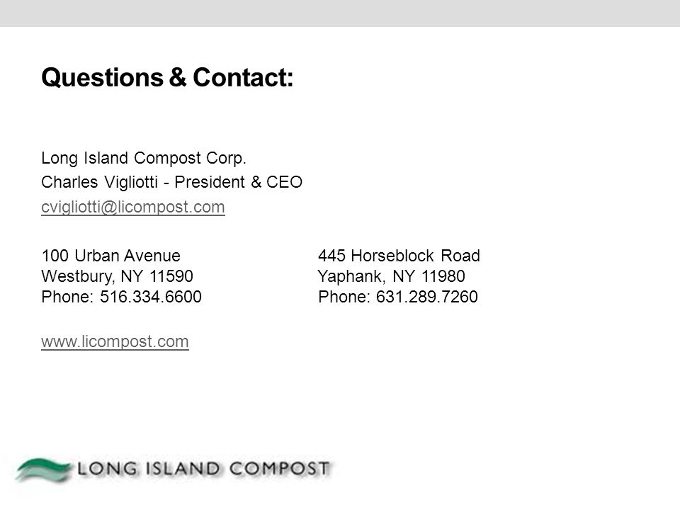Questions & Contact: Long Island Compost Corp.