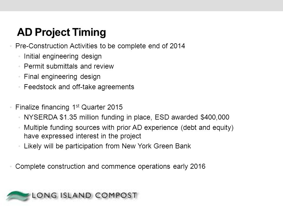 AD Project Timing Pre-Construction Activities to be complete end of 2014. Initial engineering design.