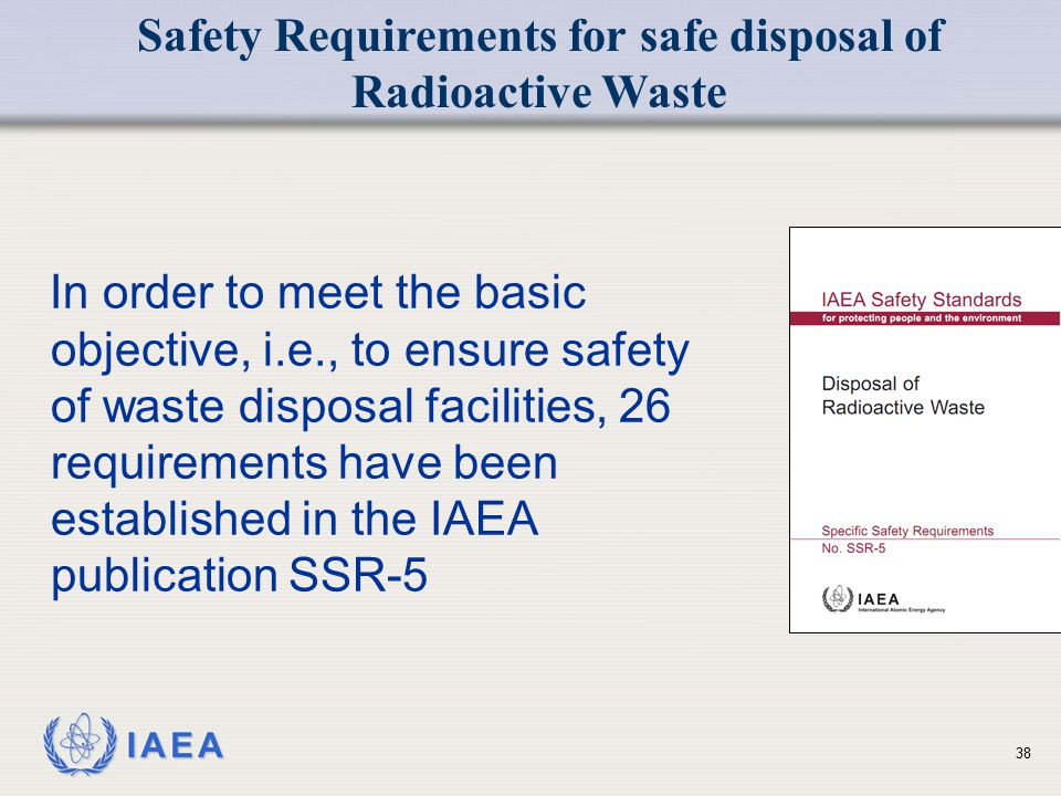 Safety Requirements for safe disposal of Radioactive Waste