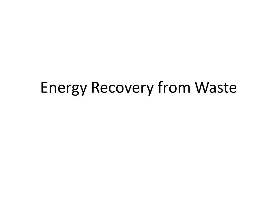 Energy Recovery from Waste